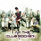 'I Am the Club Rocker' from the web at 'http://ecx.images-amazon.com/images/I/514fe65UvlL._SS135_SL160_.jpg'