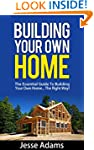 Building Your Own Home - The Essentia...