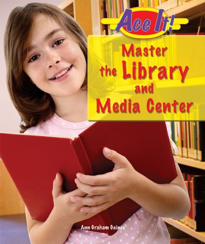 Master the Library and Media Center (Ace It! Information Literacy)