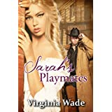 Sarah's Playmates (A Wild West Erotic Adventure)by Virginia Wade