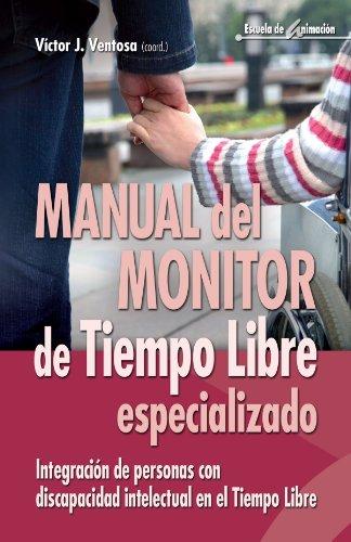 Manual del monitor de Tiempo Libre especializado: Integración de personas con discapacidad intelectual en el Tiempo Libre (Escuela de animación)