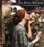 John William Waterhouse: 170 Pre-Raph...