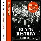 Black History: History in an Hour Hörbuch von Rupert Colley Gesprochen von: Jonathan Keeble