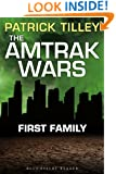 The Amtrak Wars: First Family: The Talisman Prophecies Part 2 (Amtrak Wars series)