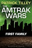 The Amtrak Wars: First Family: The Talisman Prophecies Part 2 by Patrick Tilley