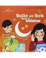 Bulle et Bob dans la cuisine