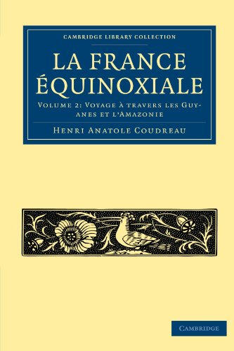 La France Équinoxiale (Cambridge Library Collection - Linguistics)