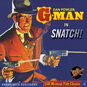 Snatch!: Dan Fowler: G-Man, Book 1 | [C. K. M. Scanlon]