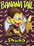 Banana Tail's Tales And Activities