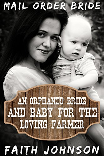 mail-order-bride-an-orphaned-bride-and-baby-for-the-loving-farmer-frontier-babies-and-brides-series-