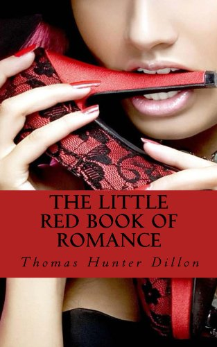The Little Red Book of Romance by Thomas Hunter Dillon