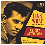 Link Wray Big City After Dark / Hold It / Dance Party Pt's 1 & 2 [7