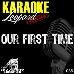 Our First Time (Karaoke Version In the Style of Bruno Mars)