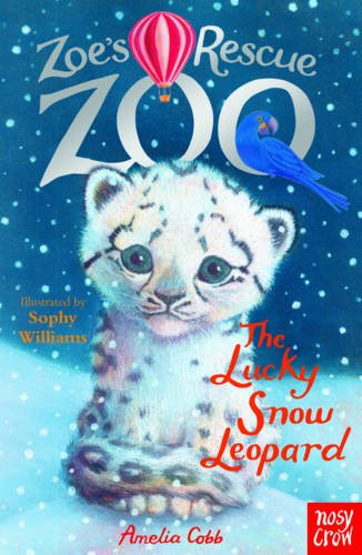 Zoe's Rescue Zoo: The Lucky Snow Leopard