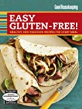 Good Housekeeping Easy Gluten-Free!: Healthy and Delicious Recipes for Every Meal Good Housekeeping Magazine