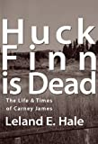 img - for Huck Finn Is Dead book / textbook / text book