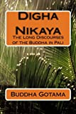 img - for Digha Nikaya: The Long Discourses of the Buddha in Pali (Pali Edition) book / textbook / text book