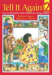 Tell It Again! 2: More Easy-to-Tell Stories with Activities for Young Children by Christy Isbell and Shirley C Raines