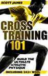 Cross Training 101: Build The Ultimat...
