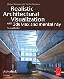 Realistic Architectural Visualization with 3ds Max and mental ray, Second Edition