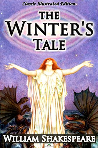 William Shakespeare - The Winter's Tale (Classic Illustrated Edition)