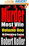 Murder Most Vile Volume 1: 18 Shockin...