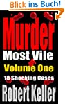 Murder Most Vile Volume 1: 18 Truly S...