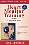 Heart Monitor Training for the Compleat Idiot
