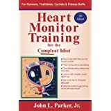 Heart Monitor Training for the Compleat Idiotby John L., Jr. Parker
