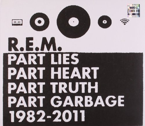 R.E.M. - Part Lies, Part Heart, Part Truth, Part Garbage 1982-2011 - Zortam Music