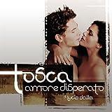 echange, troc Various Artists - Tosca Amore Disperato