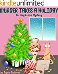 MURDER TAKES A HOLIDAY: An Izzy Green...