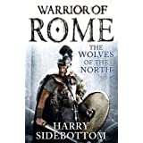Warrior of Rome: The Wolves of the Northby Harry Sidebottom