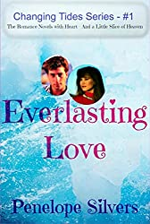 Everlasting Love - Changing Tides Series #1: The Romance Novels with Heart--and a Little Slice of Heaven