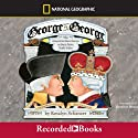 George vs. George: The American Revolution as Seen from Both Sides Audiobook by Rosalyn Schanzer Narrated by Jonathan Hogan
