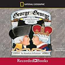 George vs. George: The American Revolution as Seen from Both Sides (       UNABRIDGED) by Rosalyn Schanzer Narrated by Jonathan Hogan