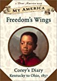 img - for Freedom's Wings - Corey's Diary - My America Series book / textbook / text book