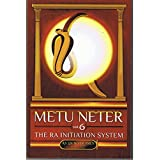 Metu Neter Vol 6: The Ra Initiation System