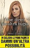 Non dirmi un'altra bugia (One Week Girlfriend Vol. 1) (Italian Edition)