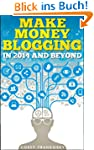 Make Money Blogging in 2014 and Beyon...