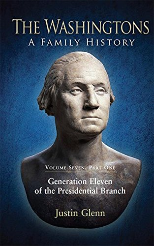 the-washingtons-volume-7-part-1-generation-eleven-of-the-presidential-branch