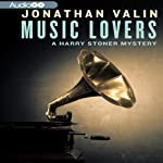 The Music Lovers: A Harry Stoner Mystery, Book 10 (       UNABRIDGED) by Jonathan Valin Narrated by Mark Peckham