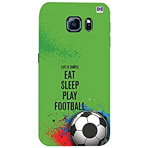 Eat Sleep Play Football - Mobile Back Case Cover For Samsung Galaxy S6