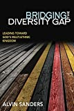 Bridging the Diversity Gap: Leading Toward God's Multi-Ethnic Kingdom