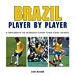 Football: Brazil Player by Player: A...