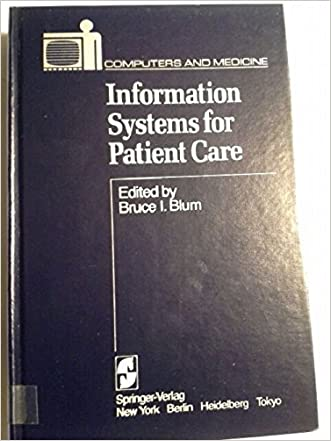 Information Systems for Patient Care (Computers and Medicine)