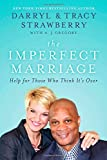 The Imperfect Marriage: Help for Those Who Think Its Over
