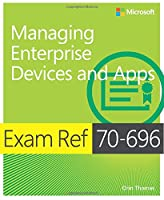 Exam Ref 70-696 Managing Enterprise Devices and Apps Front Cover