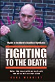 img - for Fighting to the Death: My Life in the World's Deadliest Fight Game book / textbook / text book