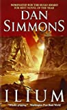 img - for Ilium by Simmons, Dan (2005) Mass Market Paperback book / textbook / text book